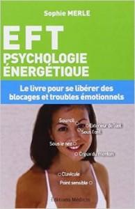 L'EFT, une nouvelle méthode de psychologie énergétique
