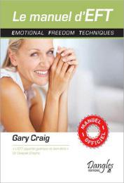 Le Manuel d'EFT, Gary CRAIG, Dangles Editions.
